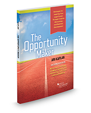 The Opportunity Maker: Strategies for Inspiring Your Legal Career