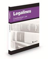 Legalines on Constitutional Law Keyed to Sullivan