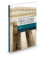 High Court Cases Summaries, Torts (Keyed to Prosser)