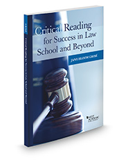 Critical Reading for Success in Law School and Beyond