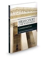 High Court Cases Summaries on Constitutional Law (Keyed to Sullivan)