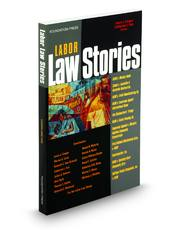 Labor Law Stories: An In-Depth Look at Leading Labor Law Cases