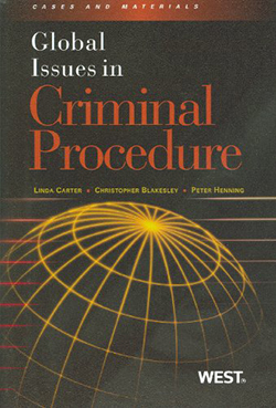 Carter, Blakesley and Henning's Global Issues in Criminal Procedure