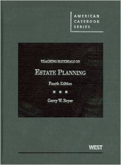 Beyer's Teaching Materials on Estate Planning, 4th