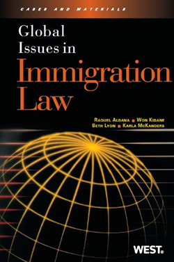 Aldana, Kidane, Lyon, and McKanders' Global Issues in Immigration Law