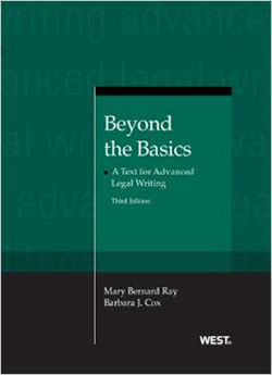 Ray and Cox's Beyond the Basics: A Text for Advanced Legal Writing, 3d