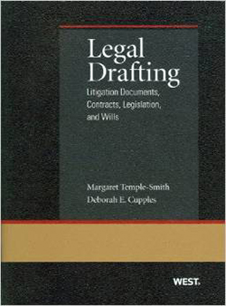 Temple-Smith and Cupples' Legal Drafting: Litigation Documents, Contracts, Legislation, and Wills