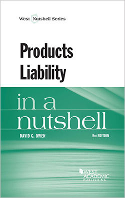 Owen's Products Liability in a Nutshell, 9th