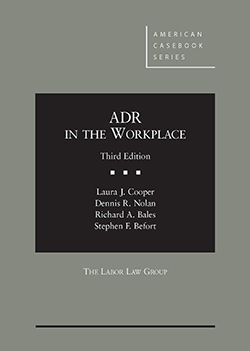 Cooper, Nolan, Bales and Befort's ADR in the Workplace, 3d