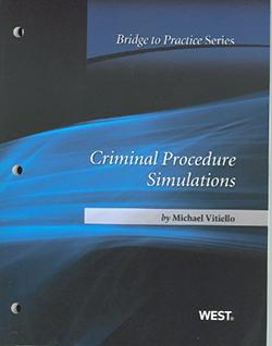 Vitiello's Criminal Procedure Simulations: Bridge to Practice