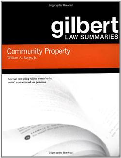 Gilbert Law Summaries on Community Property, 18th