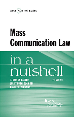 Carter, Dee and Zuckman's Mass Communication Law in a Nutshell, 7th