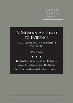 Lempert, Gross, Liebman, Blume, Landsman and Lederer's A Modern Approach to Evidence: Text, Problems, Transcripts and Cases 5th