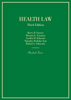 Furrow, Greaney, Johnson, Jost and Schwartz Health Law, 3d (Hornbook Series)