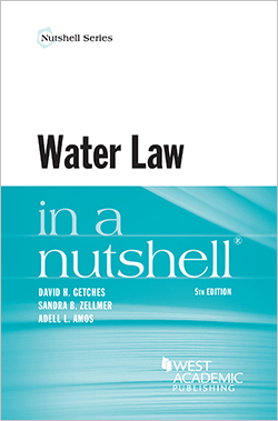 Getches, Zellmer, and Amos' Water Law in a Nutshell, 5th