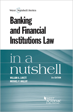 Lovett and Malloy's Banking and Financial Institutions Law in a Nutshell, 8th