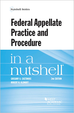 Castanias and Klonoff's Federal Appellate Practice and Procedure in a Nutshell, 2d