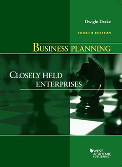 Drake's Business Planning: Closely Held Enterprises, 4th