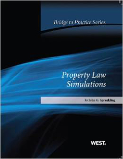Sprankling's Property Law Simulations: Bridge to Practice