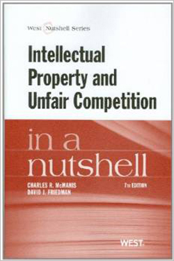 McManis and Friedman's Intellectual Property and Unfair Competition in a Nutshell, 7th