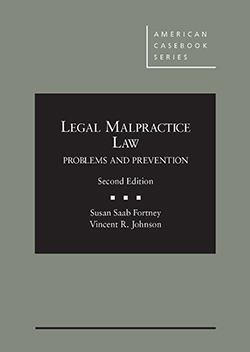 Fortney and Johnson's Legal Malpractice Law: Problems and Prevention, 2d