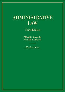 Aman and Mayton's Administrative Law, 3d (Hornbook Series)