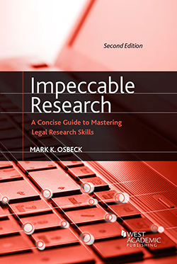 Osbeck's Impeccable Research, A Concise Guide to Mastering Legal Research Skills, 2d