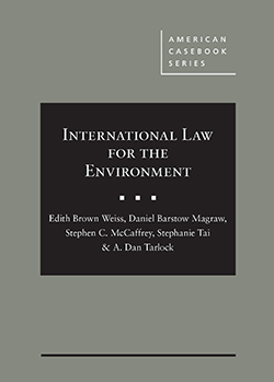 Weiss, Magraw, McCaffrey, Tai, and Tarlock's International Law for the Environment