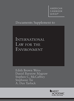 Weiss, Magraw, McCaffrey, Tai, and Tarlock's Documents Supplement to International Law for the Environment