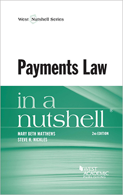 Matthews and Nickles' Payments Law in a Nutshell, 2d