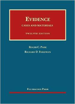 Park and Friedman's Evidence, Cases and Materials, 12th