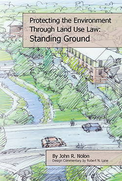 Nolon's Protecting the Environment through Land Use Law: Standing Ground