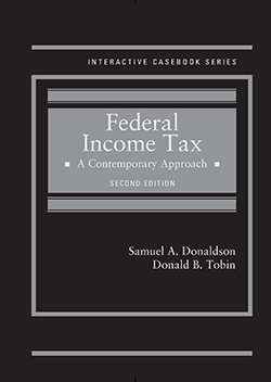 Donaldson and Tobin's Federal Income Tax:  A Contemporary Approach, 2d (Interactive Casebook Series)