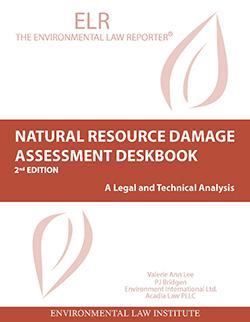 Lee and Bridgen's Natural Resources Damage Assessment Deskbook, 2d