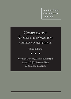 Dorsen, Rosenfeld, Sajo, Baer, and Mancini's Comparative Constitutionalism: Cases and Materials, 3d