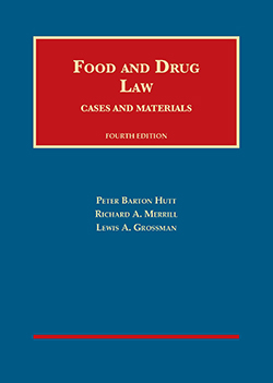 Hutt, Merrill, and Grossman's Food and Drug Law, 4th