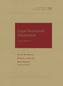 Barkan, Bintliff and Whisner's Legal Research Illustrated, 10th