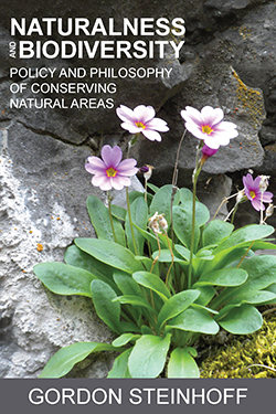 Steinhoff's Naturalness and Biodiversity: Policy and Philosophy of Conserving Natural Areas