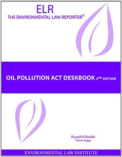 Randle's Oil Pollution Act Deskbook, 2d
