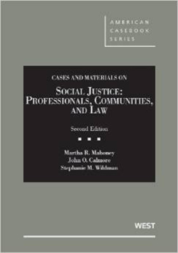 Mahoney, Calmore and Wildman's Social Justice: Professionals, Communities and Law, 2d