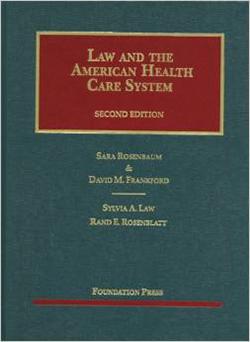 Rosenbaum, Frankford, Law and Rosenblatt's Law and the American Health Care System, 2d