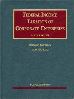 Wolfman and Ring's Federal Income Taxation of Corporate Enterprise, 6th