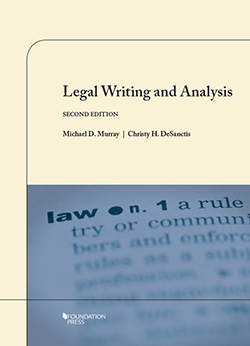 Murray and DeSanctis' Legal Writing and Analysis, 2nd
