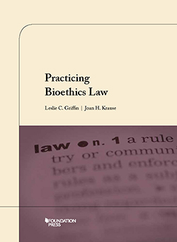 Griffin and Krause's Practicing Bioethics Law