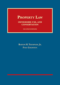 Thompson and Goldstein's Property Law: Ownership, Use, and Conservation, 2d