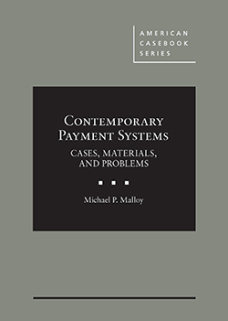 Malloy's Contemporary Payment Systems:  Cases, Materials, and Problems