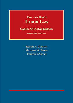 Cox and Bok's Labor Law, Cases and Materials, 16th