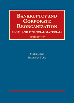 Roe and Tung's Bankruptcy and Corporate Reorganization, Legal and Financial Materials, 4th