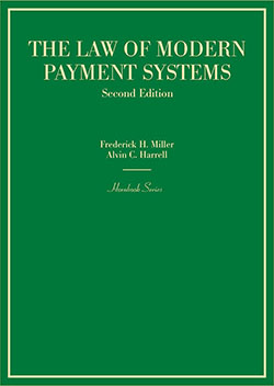 Miller and Harrell's The Law of Modern Payment Systems, 2d (Hornbook Series)