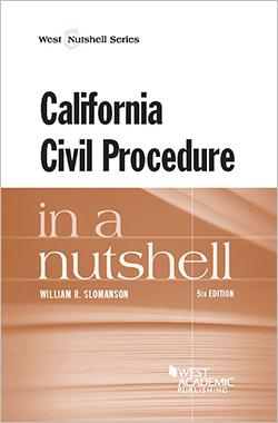 Slomanson's California Civil Procedure in a Nutshell, 5th